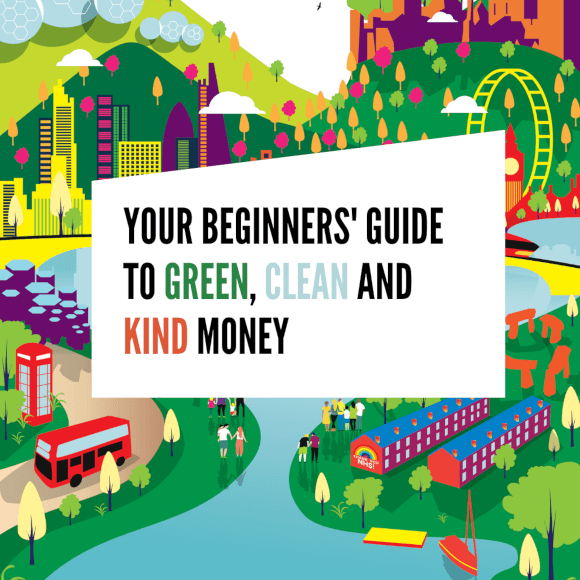 Your beginners' guide to green, clean, and kind money